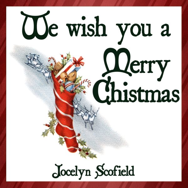We wish you a merry christmas - jocelyn scofield